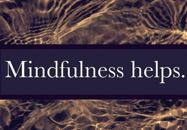 Mindfulness helps